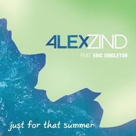 ALEX ZIND FEAT. ERIC SINGLETON - JUST FOR THAT SUMMER